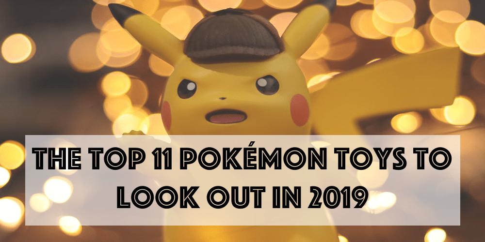 top 11 Pokemon toys
